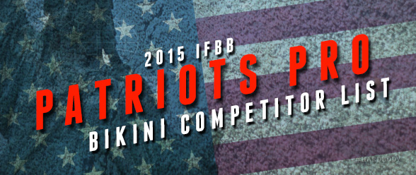 IFBB Patriots Pro Bikini Competitors
